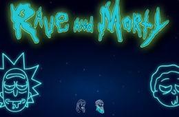 Rave & Morty
